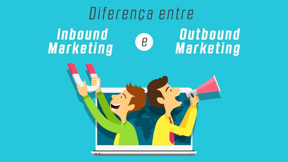Qual a diferença entre inbound marketing e outbound marketing?