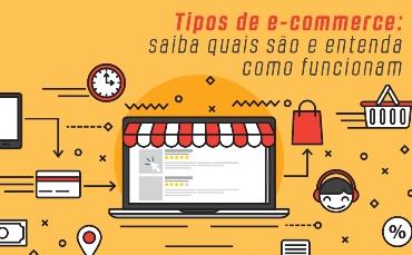 Tipos de e-commerce: saiba quais são e entenda como funcionam